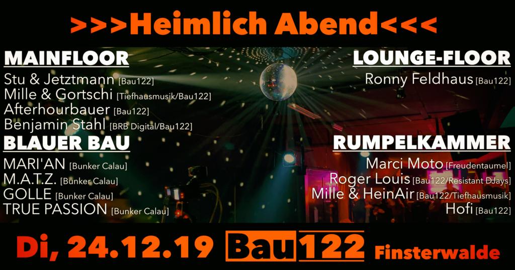24.12.19 - Heimlich Abend @ Bau122