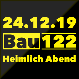 Next Date 24.12.19 - Heimlich Abend